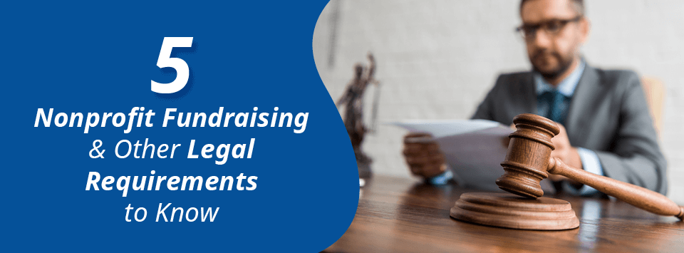 These fundraising legal requirements for nonprofits are essential parts of compliance.